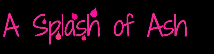 A Splash of Ash