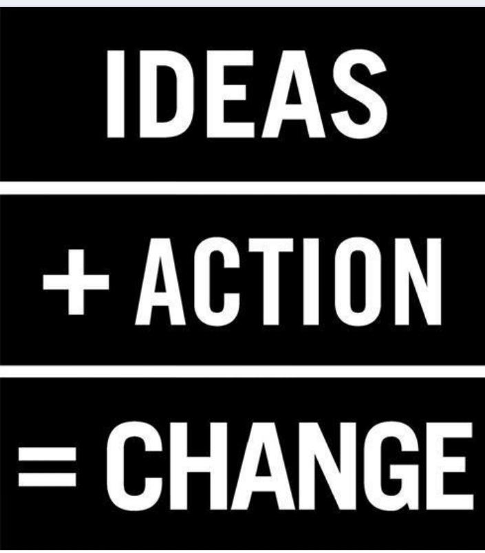 Ideas Action Ideas Action Change