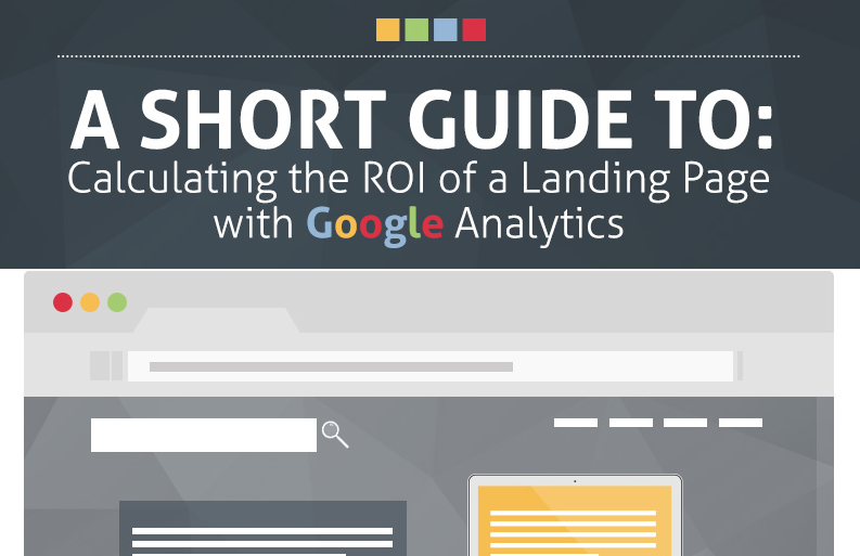 #Infographic: A Short Guide to Calculating the ROI of a Landing Page with Google Analytics