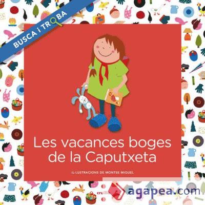 http://www.agapea.com/libros/Les-vacances-boges-de-la-caputxeta-Busca-i-troba-9788466138734-i.htm#imagenGrande