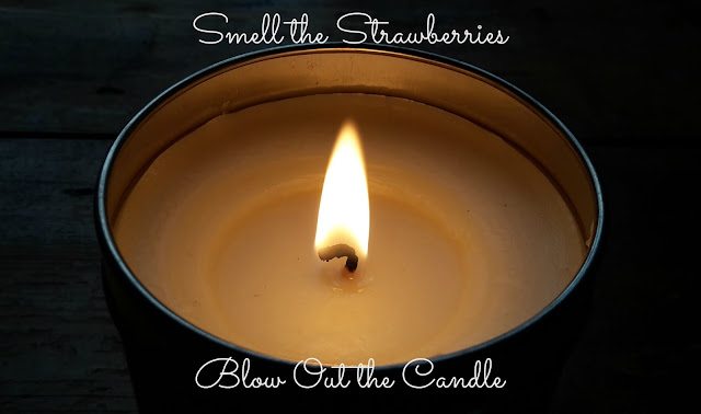 Musing on a Monday {Smell the strawberries & blow out the candle}