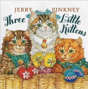 http://www.amazon.com/Three-Little-Kittens-Jerry-Pinkney/dp/0803735332/ref=sr_1_6?s=books&ie=UTF8&qid=1389940786&sr=1-6&keywords=jerry+pinkney+childrens+books