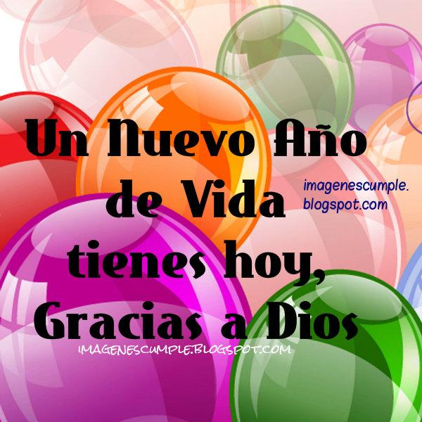 Gracias a Dios por tu Feliz Cumpleaños. Imágenes lindas de cumple por Mery Bracho. Felicitaciones en tu cumpleaños. Postales de felicitación.