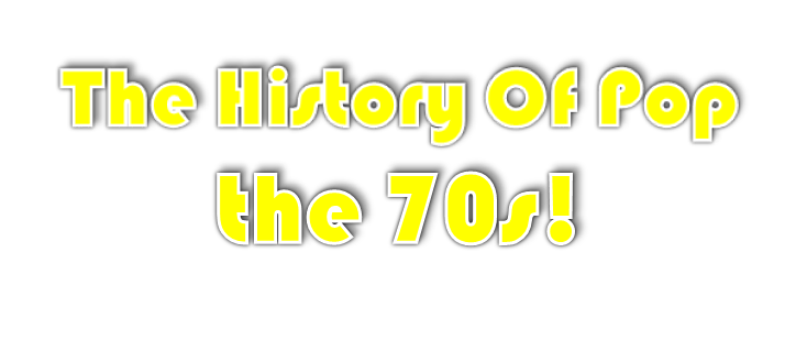 The History Of Pop - The 70s