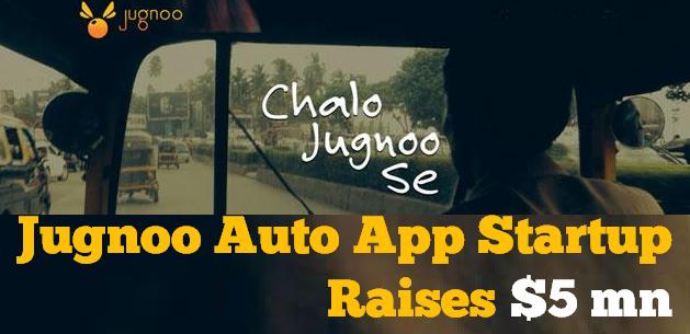 Jugnoo Autorickshaw App startup raises $5mn