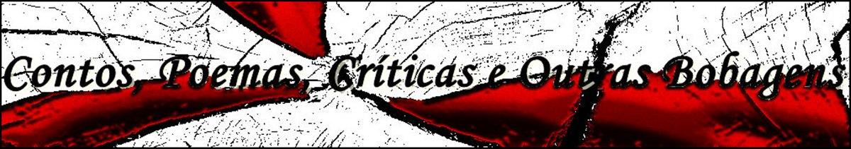 Contos, Poemas, Críticas e Outra Bobagens