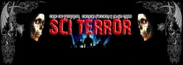 SCI-TERROR   cine de terror,ciencia ficcion y algo mas