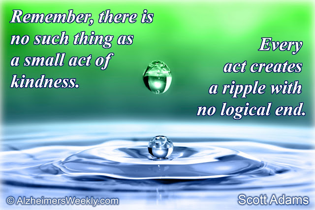 "Drop of water causing a ripple, with the thought, ""Remember, there is no such thing as a small act of kindness. Every act creates a ripple with no logical end."""