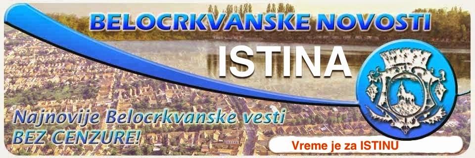 Belocrkvanske Novosti - ISTINA
