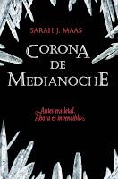 NOVELA - Corona de medianoche   Serie Trono de Cristal 2  Sarah J. Maas (Alfaguara. 2 julio 2014)  Literatura Juvenil | Edición papel & ebook kindle