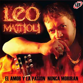 Leo Mattioli - El Amor y La Pasion Nunca Moriran (2009)