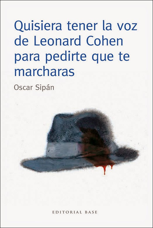 Quisiera tener la voz de Leonard Cohen para pedirte que te marcharas.