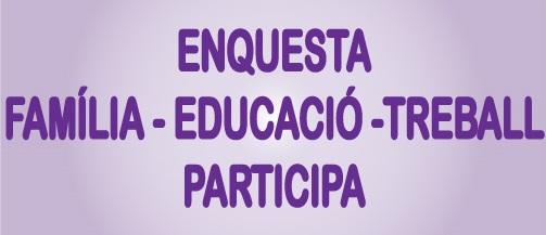 ENQUESTA FAMÍLIA I EDUCACIÓ