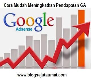 tips cara ampuh meningkatkan pendapatan google adsense dengan cepat