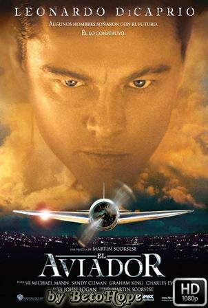 El Aviador [1080p] [Latino-Ingles] [MEGA]