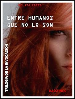 """LIBRO 2.1 """"ENTRE HUMANOS QUE NO LO SON"""" Autora: KASSFINOL"""