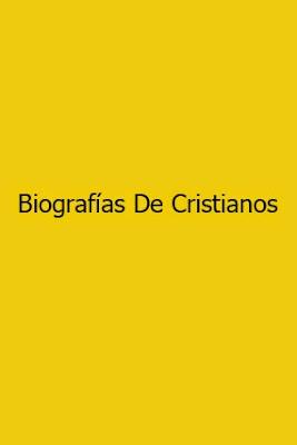 Biografías De Cristianos