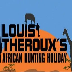 Louis Therouxs African Hunting Holiday (2008)