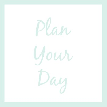 Plan your day | How I'm Organizing My Life This Year