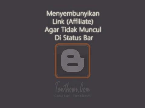 Menyembunyikan Link (Affiliate) Agar Tidak Muncul Di Status Bar