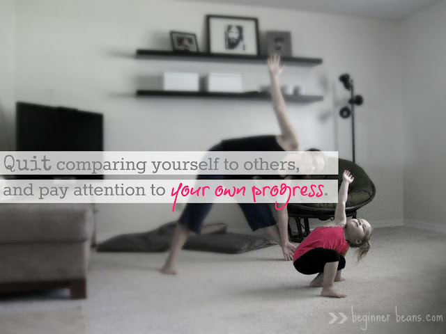 Yoga Life Lessons: Quit comparing yourself to others, and pay attention to your own progress.