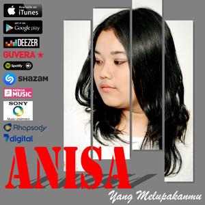 Anisa - Yang Melupakanmu Stafaband Mp3 dan Lirik Terbaru