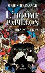 'L'Homme-Papillon et Autres Nouvelles' de Mehis Heinsaar
