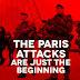 Οι επιθέσεις στο Παρίσι είναι μόνο η αρχή (Βίντεο)