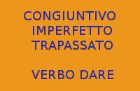 CONGIUNTIVO IMPERFETTO E TRAPASSATO CON IL VERBO DARE - 10 FRASI DA COPIARE