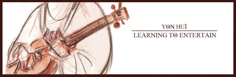 Yon Hui | Learning To Entertain