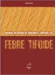 Manual Integrado de Vigilância e Controle da Febre Tifoide - 2010