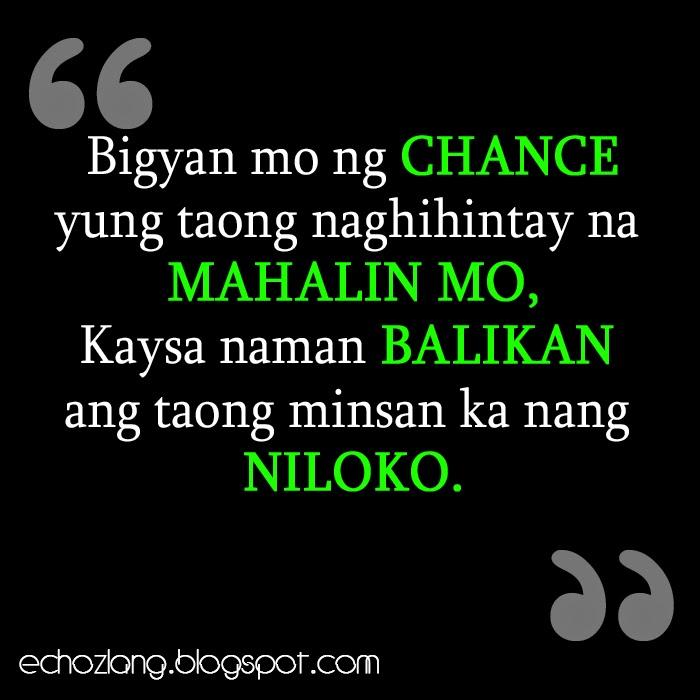 Bigyan mo ng chance yung taong naghihintay na mahalin mo.