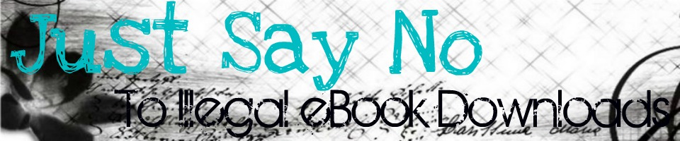 Just Say No To Illegal eBook Downloads