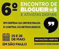 6º Encontro de Blogueiros e Ativistas Digitais