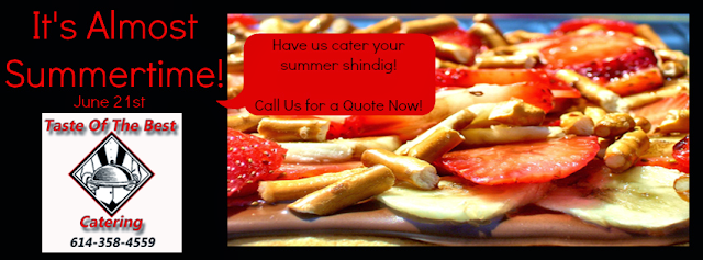 Have Us Cater Your Next Summer Shindig - Taste Of The Best Catering - 614-358-4559