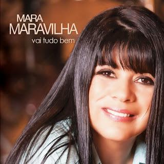 CD: Mara Maravilha - Vai Tudo Bem (2013)