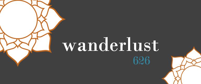 wanderlust 626