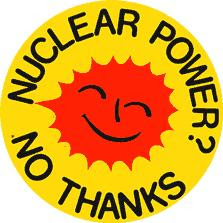 NUCLEAR POWER NO THANKS...
