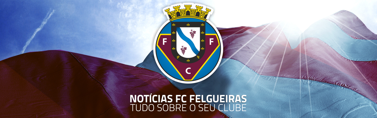 Notícias FC Felgueiras