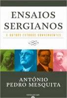 «ENSAIOS SERGIANOS E OUTROS ESTUDOS CONVERGENTES» de António Pedro Mesquita