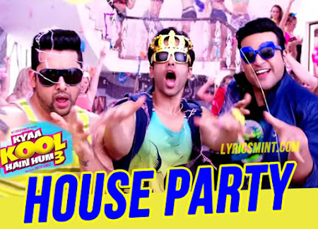 Aaj House Party - Kyaa Kool Hain Hum 3 (2016)