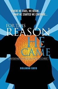 for this reason he came, rolando gayo