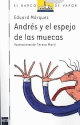 ANDRES Y EL ESPEJO DE LAS MUECAS--EDUARD MARQUEZ
