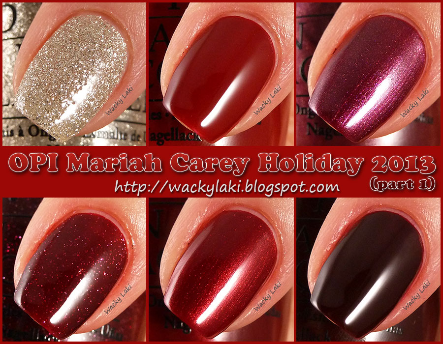 Wacky Laki: OPI Mariah Carey Holiday 2013 - Part 1