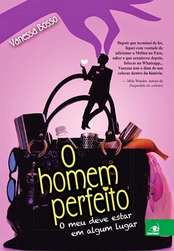 O Homem Perfeito - Vanessa Bosso