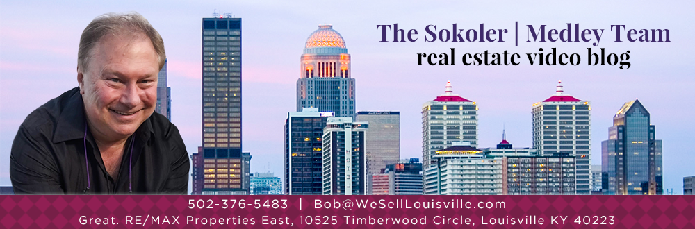 Louisville, KY Real Estate Video Blog  with The Sokoler Medley Team