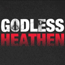 "Text-Only Poster: ""Godless Heathen"""