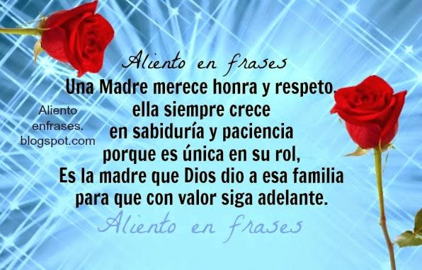 Una Madre merece honra y respeto, frases de Aliento de la madre, mamá, feliz día de las madres. imágenes con frases de ánimo.