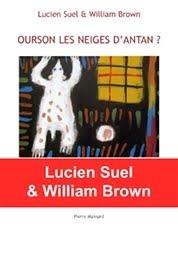 Lucien Suel, OURSON LES NEIGES D'ANTAN ?, Pierre MAINARD ÉDITEUR, PARUTION 4 NOVEMBRE 2019