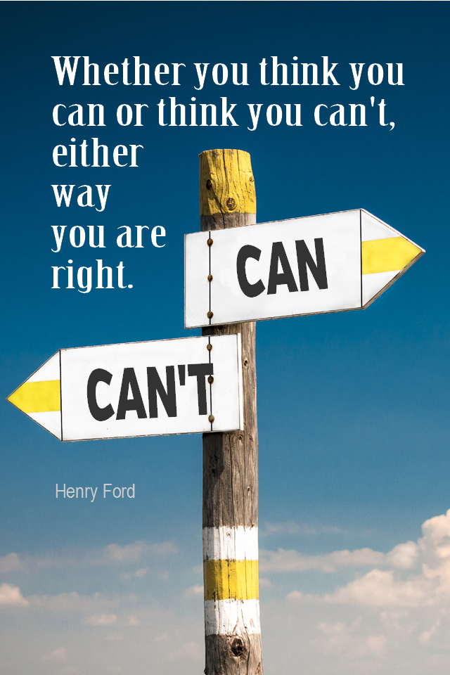 visual quote - image quotation for POSITIVE THINKING - Whether you think you can or you think you can't, either way you are right. – Henry Ford